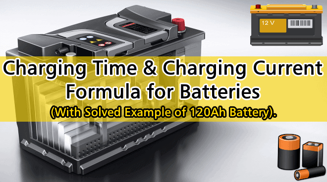 Battery Charging Current and Battery Charging Time formula with 120Ah battery solved examples